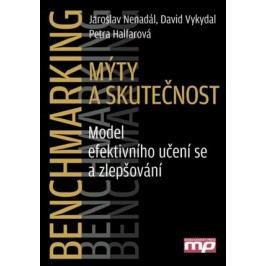 Benchmarking – mýty a skutečnost | David Vykydal, Petra Halfarová, Jaroslav Nenadál
