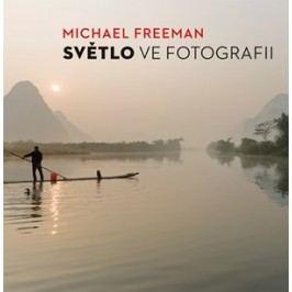 Světlo ve fotografii | Michael Freeman