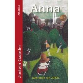Anna (Jaký bude rok 2082?) | Alexandra Horová, Jarka Vrbová, Jostein Gaarder, Nanako Ishida