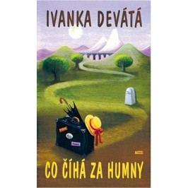 Co číhá za humny | Ivanka Devátá, Iva Hüttnerová