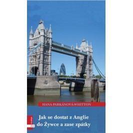 Jak se dostat z Anglie do Žywce a zase zpět 3. | Hana Parkánová-Whitton