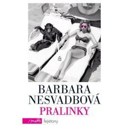Pralinky | Barbara Nesvadbová