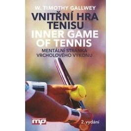 Vnitřní hra tenisu. Mentální stránka vrcholového výkonu | W. Timothy Gallwey