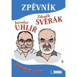 Zpěvník – Z. Svěrák a J. Uhlíř | Zdeněk Svěrák, Jaroslav Uhlíř