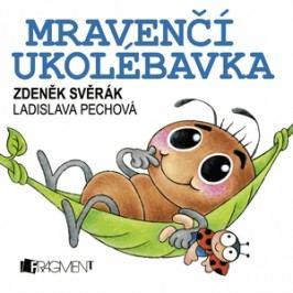 Zdeněk Svěrák – Mravenčí ukolébavka (100x100) | Zdeněk Svěrák, Ladislava Pechová