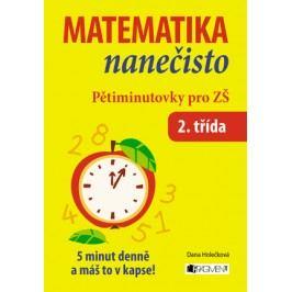 Matematika nanečisto – Pětiminutovky pro 2. třídu ZŠ | Dana Holečková