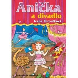 Anička a divadlo | Ivana Peroutková, Eva Mastníková