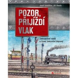 Pozor, přijíždí vlak | Josef Schrötter