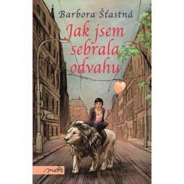 Jak jsem sebrala odvahu | Barbora Šťastná