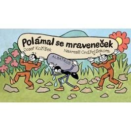 Polámal se mraveneček   Josef Kožíšek