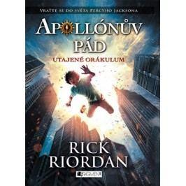 Apollónův pád - Utajené Orákulum | Dana Chodilová, Rick Riordan