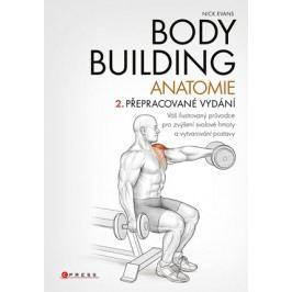 Bodybuilding - anatomie 2. přepracované vydání | Nick Evans