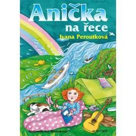 Anička na řece | Ivana Peroutková, Eva Mastníková