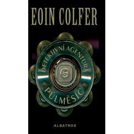 Detektivní agentura Půlměsíc | Eoin Colfer