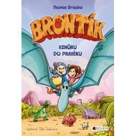Brontík – Vzhůru do pravěku | Thomas Brezina