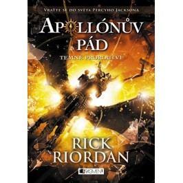 Apollónův pád - Temné proroctví | Dana Chodilová, Rick Riordan