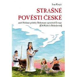 Strašné pověsti české | Ivan Krejčí
