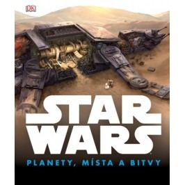Star Wars: Planety, místa a bitvy | kolektiv
