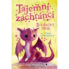 Tajemní zachránci - Bouřkový drak | Eva Brožová, Paula Harrisonová, Sophy Williams