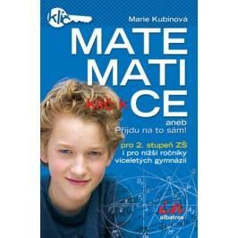 Klíč k matematice | Daniel Smrž, Daniel Smrž, Marie Kubínová