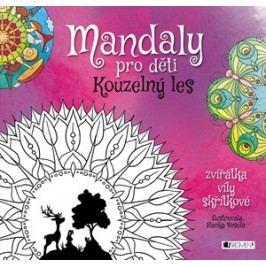 Mandaly pro děti - Kouzelný les | Hanka Veselá
