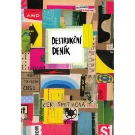 Destrukční deník: Tentokrát barevně | Olga Bártová, Keri Smithová