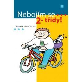 Nebojím se 2. třídy! | Renata Frančíková, Renata Frančíková, Magda Fišerová