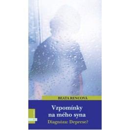 Vzpomínky na mého syna | Beata Rencová