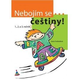 Nebojím se... češtiny! (1. - 3. ročník) | Ivana Svobodová
