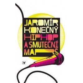 Hip-hop a smuteční marš | Jaromír Konečný