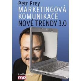Marketingová komunikace: nové trendy 3.0 | Petr Frey