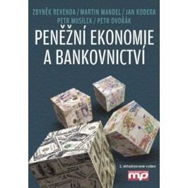 Peněžní ekonomie a bankovnictví | Martin Mandel, Jan Kodera, Petr Musílek, Zbyněk Revenda, Petr Dvořák