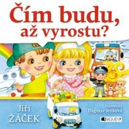Čím budu, až vyrostu? | Jiří Žáček