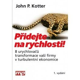 Přidejte na rychlosti! | John P. Kotter