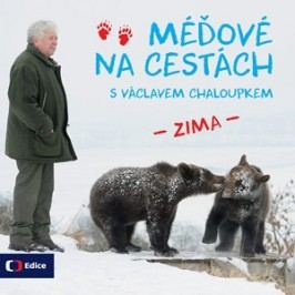 Méďové na cestách ZIMA | Václav Chaloupek, Karel Brož