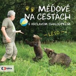 Méďové na cestách LÉTO | Václav Chaloupek, Karel Brož