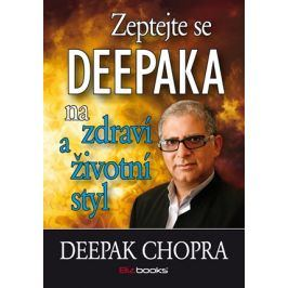 Zeptejte se Deepaka na zdraví a životní styl | Deepak Chopra