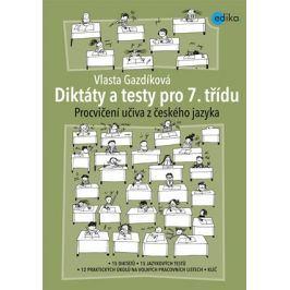 Diktáty a testy pro 7. třídu | Jaroslava Kučerová, Vlasta Gazdíková