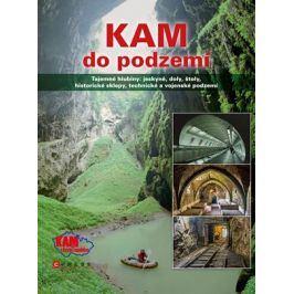 KAM do podzemí | Jan Pohunek, Magdalena  Karelová
