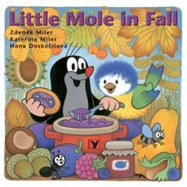 Little Mole in Fall | Kateřina Miler, Zdeněk Miler, Hana Doskočilová, Mike Baugh, Tereza Baugh