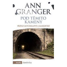Pod těmito kameny | Ann Granger, Zdeňka Zvěřinová, Robert Imrych