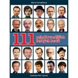 111 nejmilovanějších českých herců | Petr Vyoral, Marie Formáčková