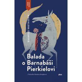 Balada o Barnabáši Pierkielovi | Magdalena Zyzak, Martina Knápková