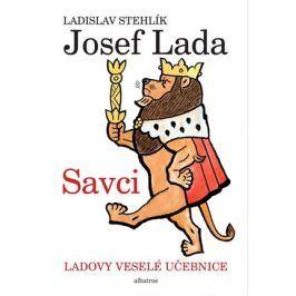 Ladovy veselé učebnice (1) - Savci | Josef Lada, Jan Vrána, Ladislav Stehlík