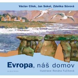 Evropa, náš domov | Lubomír Šedivý, Renáta Fučíková, Václav Cílek, Jan Sokol, Zdeňka Sůvová