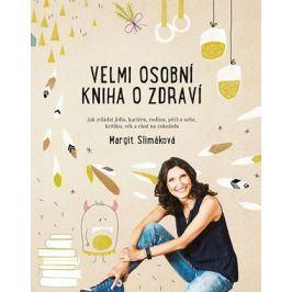 Velmi osobní kniha o zdraví | Margit Slimáková