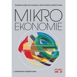 Mikroekonomie | Bronislava Hořejší, Jana Soukupová, Libuše Macáková, Jindřich Soukup