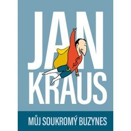Jan Kraus: Můj soukromý buzynes | Jan Kraus