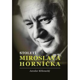 Století Miroslava Horníčka | Jaroslav Kříženecký