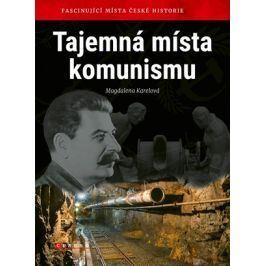 Tajemná místa komunismu | Magdalena Karelová